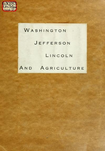 Washington, Jefferson, Lincoln, and agriculture. Bureau of Agricultural Economics, United States Department of Agriculture, November 1937.