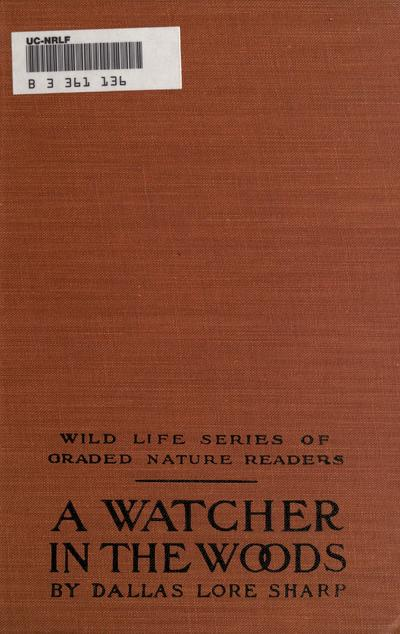 A watcher in the woods, by Dallas Lore Sharp ... with illustrations by Bruce Horsfall.