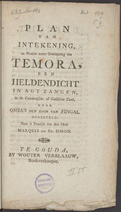 Plan van intekening, en proeve eener overzetting van Temora, een heldendicht in agt zangen, in de Caledonische of Gallische taal, door Ossian [...] opgesteld: naar't Fransch van den heer Marquis de St. Simon