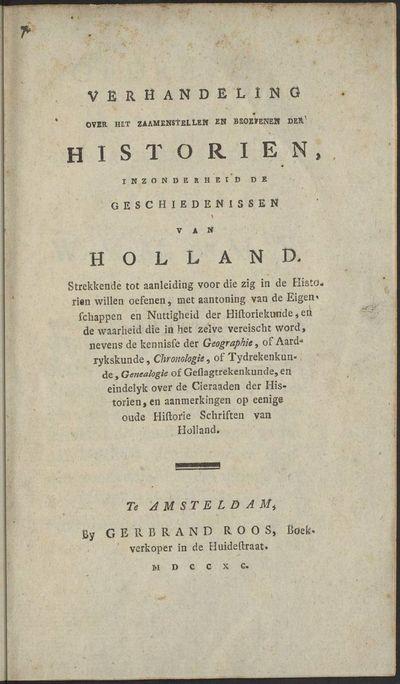 Verhandeling over het zaamenstellen en beoefenen der historien, inzonderheid de geschiedenissen van Holland.