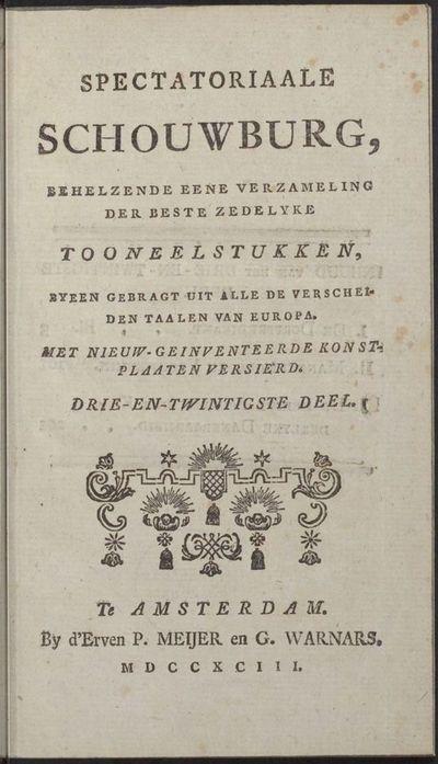 Spectatoriaale schouwburg, behelzende eene verzameling der beste zedelyke tooneelstukken, byeen gebragt uit alle [...] taalen van Europa.