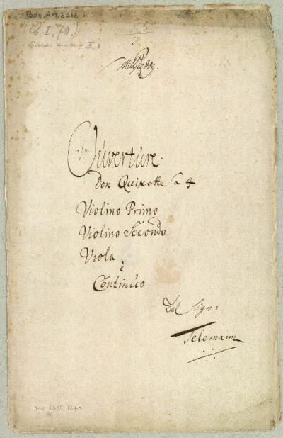 Ouverture Don Quichote à 4. Violino Primo/Violino Secondo/Viola è Continùo/Del Sign: Telemann [G]