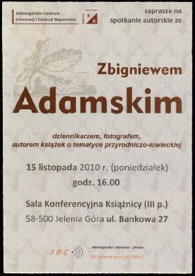 Spotkanie autorskie ze Zbigniewem Adamskim : dziennikarzem, fotografem, autorem książek o tematyce przyrodniczo-łowieckiej - afisz [Dokument życia społecznego]