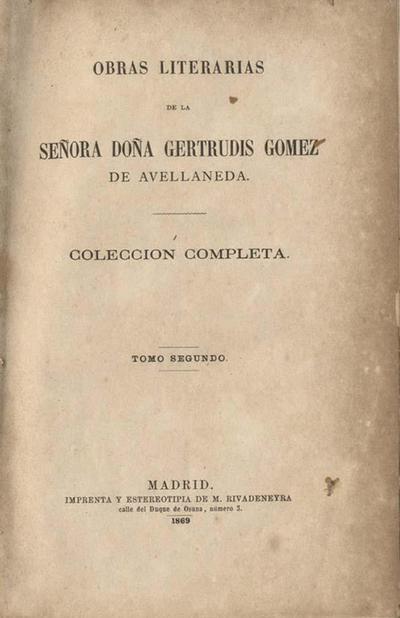 Obras literarias de la Señora Doña Gertrudis Gómez de Avellaneda. Colección completa. Tomo 2