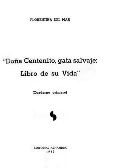 Doña Centenito, gata salvaje: libro de su vida : (Cuaderno Primero)
