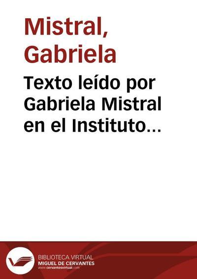 Texto leído por Gabriela Mistral en el Instituto Vásquez Acevedo, con ocasión del curso latinoamericano de vacaciones, realizado en Montevideo, Uruguay en 1938... [Transcripción]