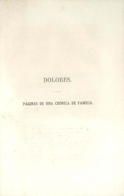Dolores : página de una crónica de familia