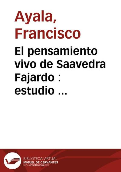 """El pensamiento vivo de Saavedra Fajardo : estudio y selección de las """"Empresas políticas"""""""