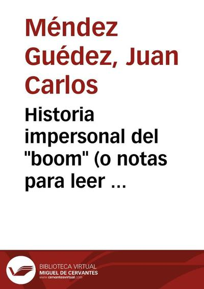 "Historia impersonal del ""boom"" (o notas para leer tres novelas posteriores al ""Boom"")"