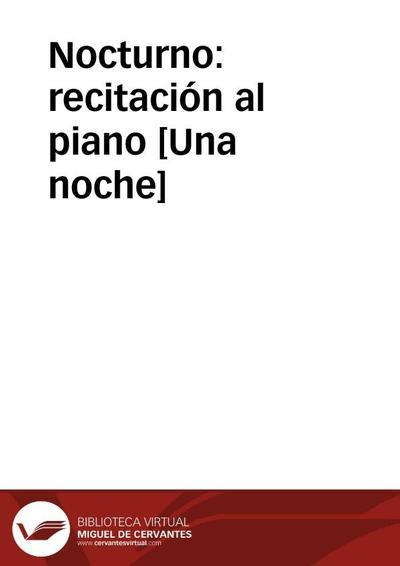 Nocturno: recitación al piano [Una noche]