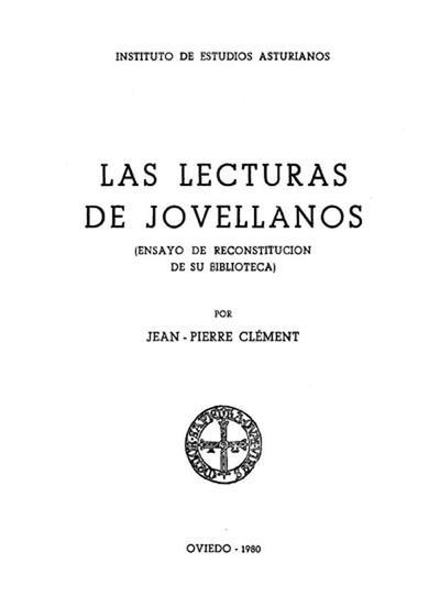 Las lecturas de Jovellanos : (ensayo de reconstitución de su biblioteca)