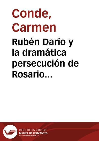 Rubén Darío y la dramática persecución de Rosario Murillo