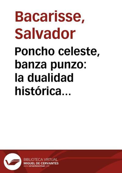 """Poncho celeste, banza punzo: la dualidad histórica argentina. Una interpretación de """"Sobre héroes y tumbas"""" de Ernesto Sábato"""