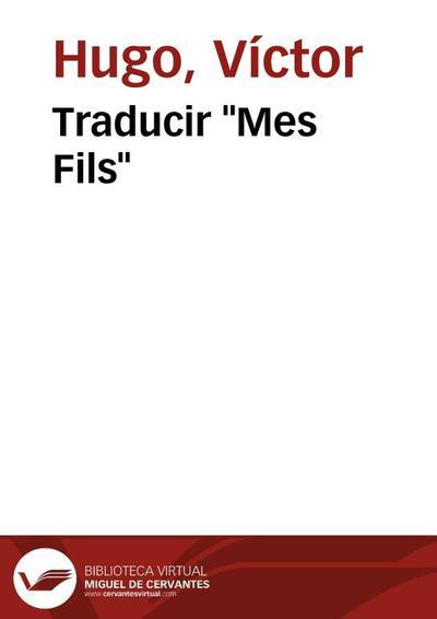 "Traducir ""Mes Fils"""