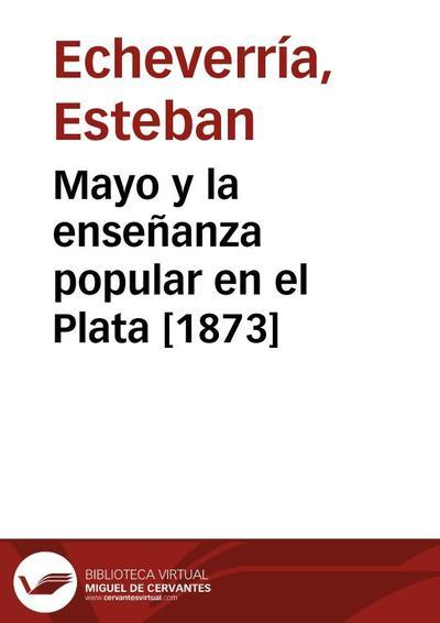 Mayo y la enseñanza popular en el Plata [1873]
