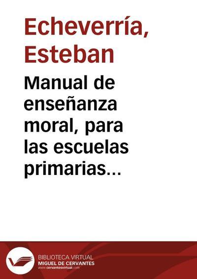 Manual de enseñanza moral, para las escuelas primarias [1873]