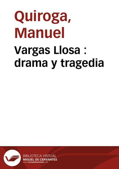 Vargas Llosa : drama y tragedia