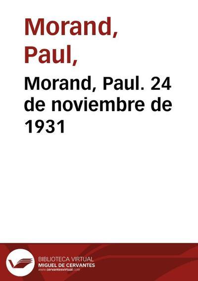 Morand, Paul. 24 de noviembre de 1931