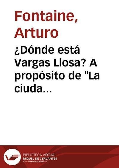 """¿Dónde está Vargas Llosa? A propósito de """"La ciudad y los perros"""""""