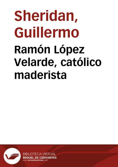 Ramón López Velarde, católico maderista