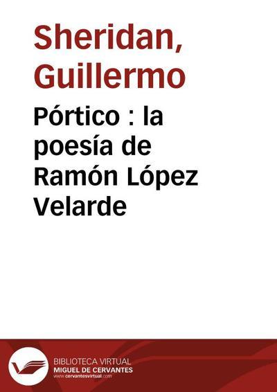 Pórtico : la poesía de Ramón López Velarde
