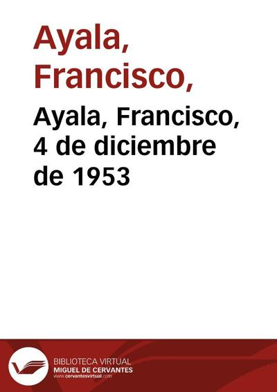 Ayala, Francisco, 4 de diciembre de 1953