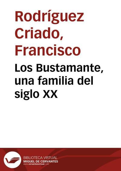 Los Bustamante, una familia del siglo XX