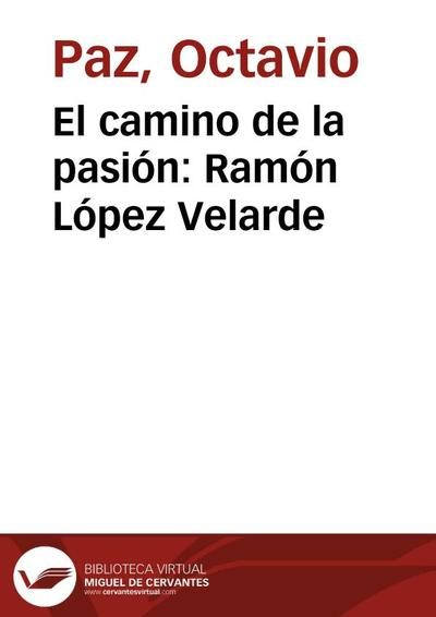 El camino de la pasión: Ramón López Velarde