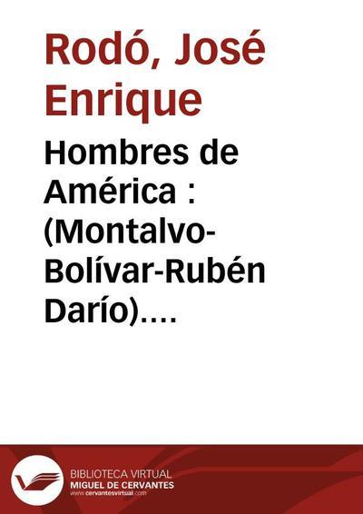 Hombres de América : (Montalvo-Bolívar-Rubén Darío). Discursos parlamentarios