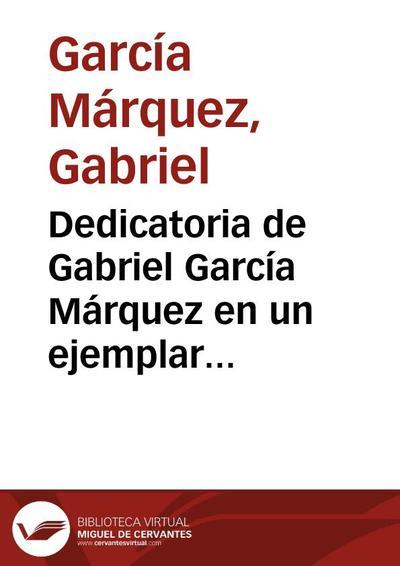 """Dedicatoria de Gabriel García Márquez en un ejemplar de su libro """"Cien años de soledad"""""""