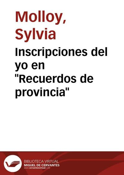 """Inscripciones del yo en """"Recuerdos de provincia"""""""