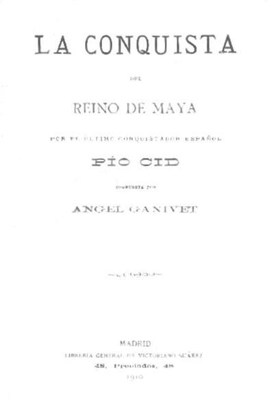 La conquista del reino de Maya por el último conquistador español Pio Cid