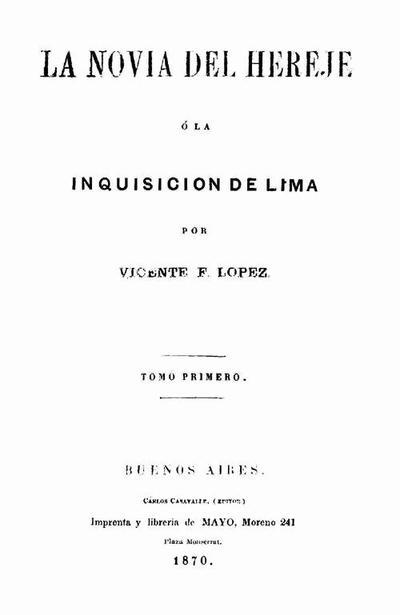 La novia del hereje o La Inquisición de Lima. Tomo primero