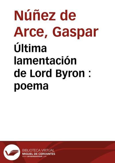 Última lamentación de Lord Byron : poema