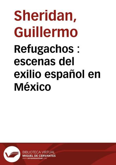 Refugachos : escenas del exilio español en México