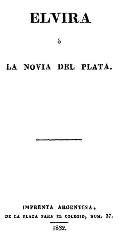 Elvira o La novia del Plata [1832]