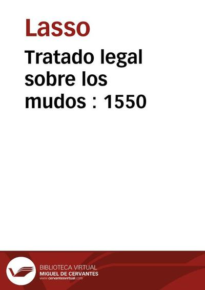 Tratado legal sobre los mudos : 1550