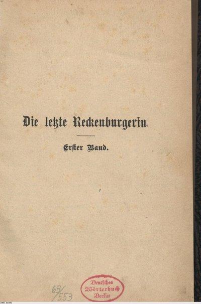 Die letzte Reckenburgerin; Erster Band; Roman
