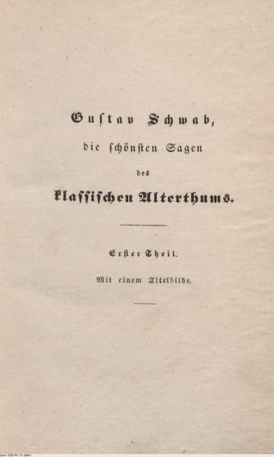 Die schönsten Sagen des klassischen Alterthums; Erster Theil; Nach seinen Dichtern und Erzählern