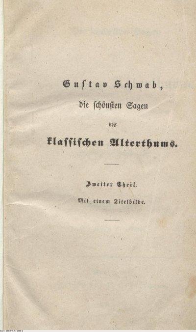 Die schönsten Sagen des klassischen Alterthums; Nach seinen Dichtern und Erzählern; Zweiter Theil