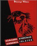 Sámánok nyomában Szibéria földjén; Terebess Ázsia E-Tár