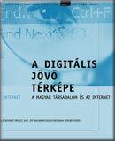 A magyar társadalom és az internet: Jelentés a World Internet Project 2007. évi magyarországi kutatásának eredményeiről