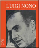 Beszélgetések Luigi Nonóval:
