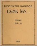 Csak így...: Versek, 1918-20