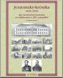 Jeszenszky-krónika, 1818-1900: Egy mezővárosi kisnemes és emlékezései a XIX. századból