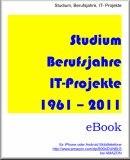 Studium Berufsjahre Informatik-Projekte, 1961-2011: