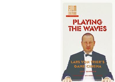 Playing the Waves : Lars von Trier's Game Cinema