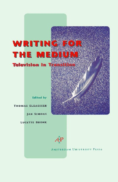 Writing for the Medium : Television in transition