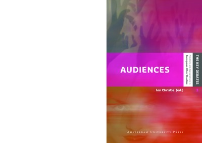 Audiences : Defining and Researching Screen Entertainment Reception
