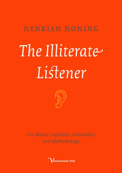 The Illiterate Listener: On Music Cognition, Musicality and Methodology